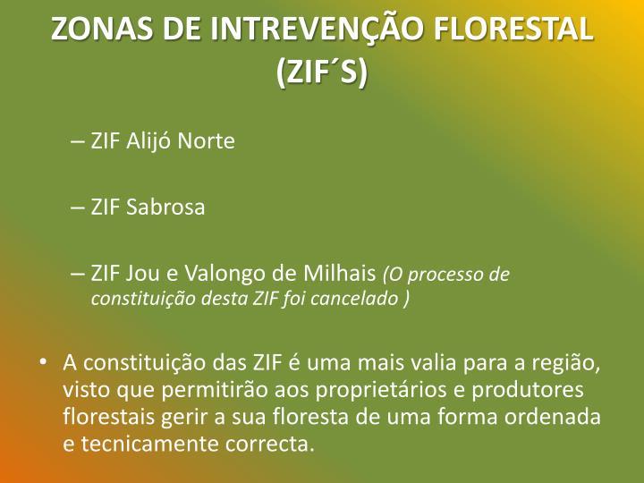 ZONAS DE INTREVENÇÃO FLORESTAL (ZIF´S)