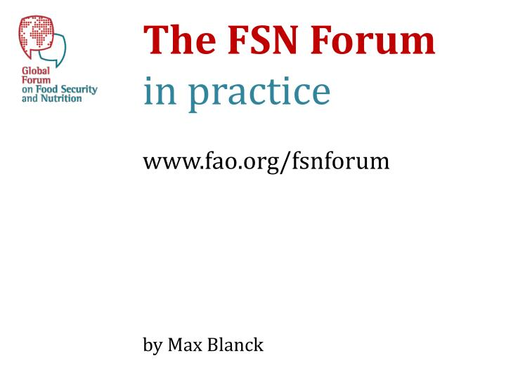 the fsn forum in practice www fao org fsnforum n.