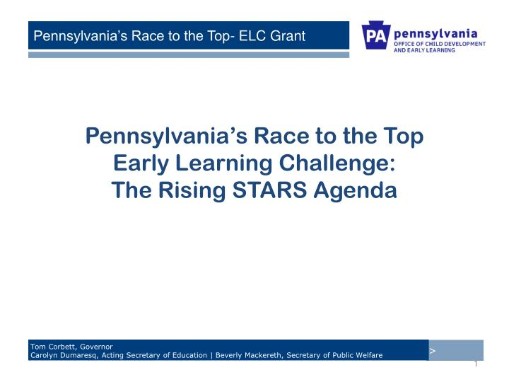 pennsylvania s race to the top early learning challenge the rising stars agenda n.