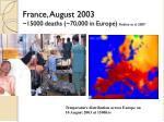 france august 2003 15000 deaths 70 000 in europe robine et al 2007