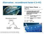 alternative recombinant factor c r fc