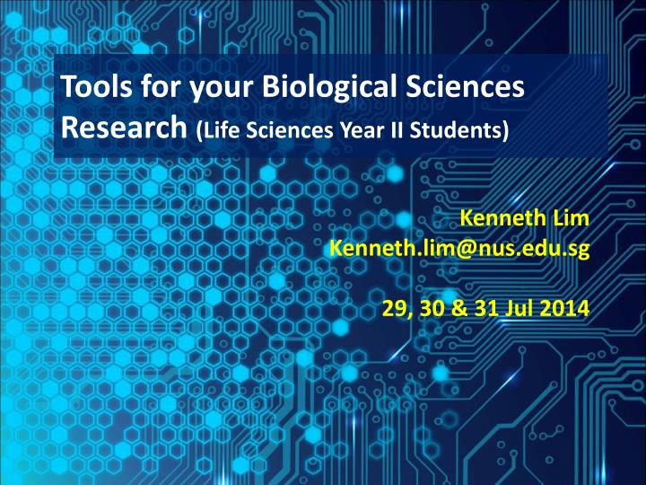 tools for your biological sciences research life sciences year ii students n.