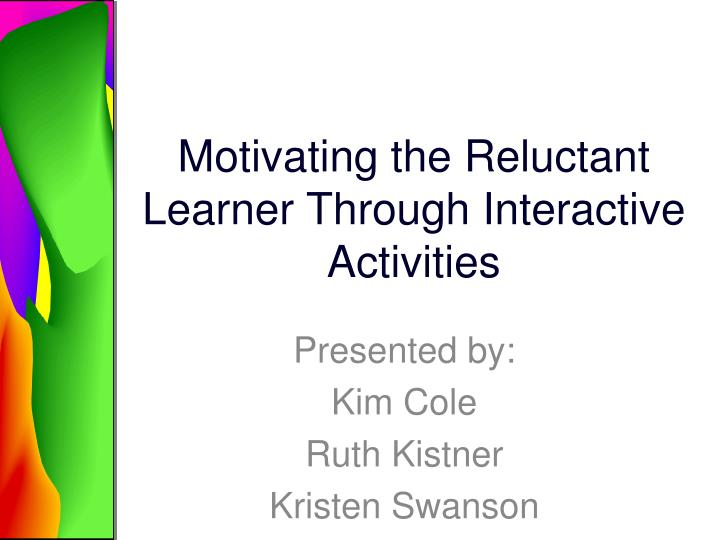 motivating the reluctant learner through interactive activities n.