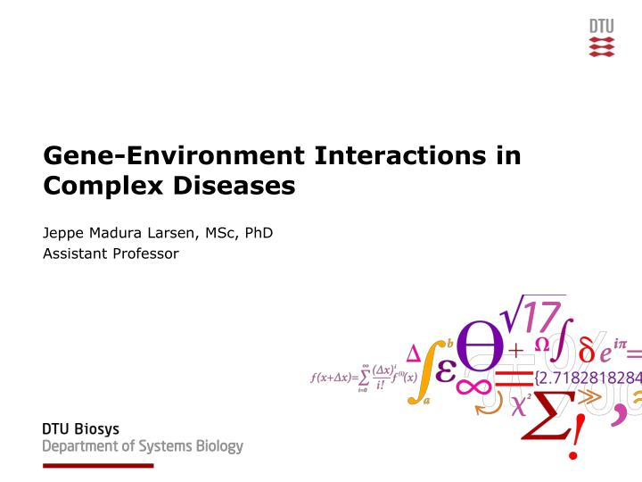 gene environment interactions in complex diseases n.