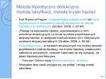 metoda hipotetyczno dedukcyjna metoda falsyfikacji metoda krytyki hipotez