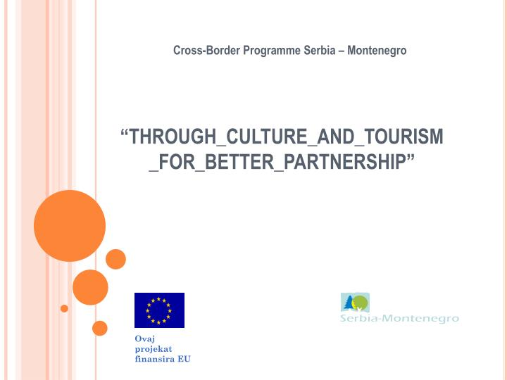 through culture and tourism for better partnership n.