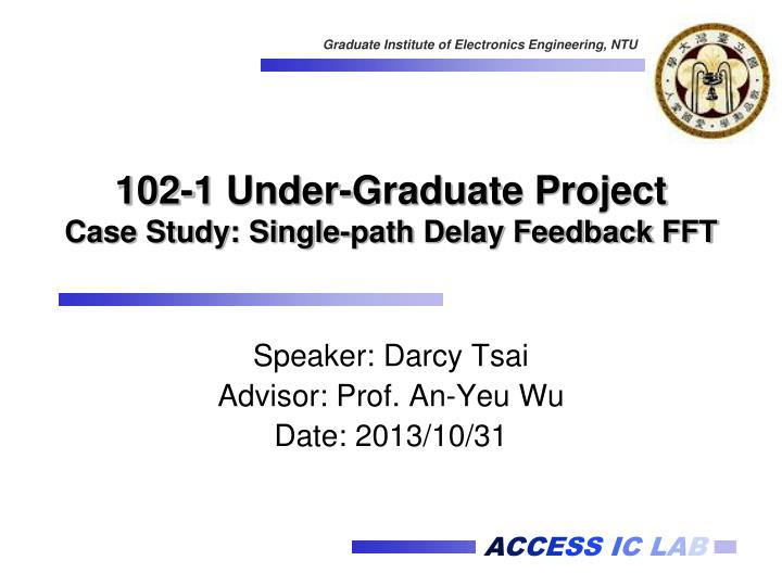 102 1 under graduate project case study single path delay feedback fft n.