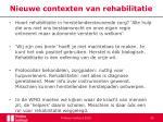 nieuwe contexten van rehabilitatie1