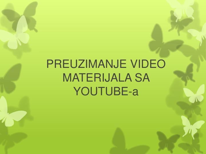 preuzimanje video materijala sa youtube a n.