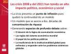 las crisis 2008 y del 2011 han tenido un alto impacto pol tico econ mico y social