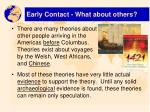 early contact what about others