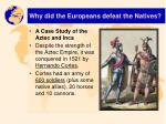 why did the europeans defeat the natives