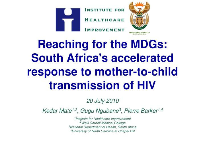 reaching for the mdgs south africa s accelerated response to mother to child transmission of hiv n.