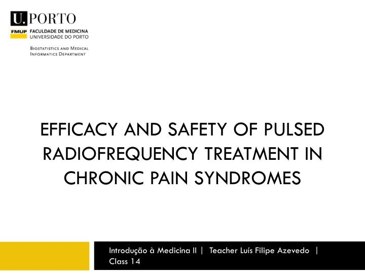 efficacy and safety of pulsed radiofrequency treatment in chronic pain syndromes n.