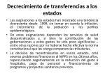 decrecimiento de transferencias a los estados