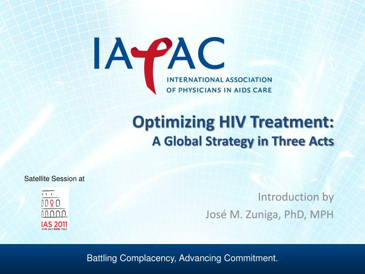 optimizing hiv treatment a global strategy in three acts n.