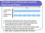 example of avoiding bias towards short lived peers