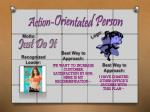 action orientated person