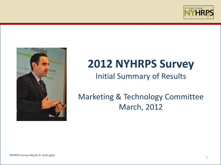 2012 nyhrps survey initial summary of results marketing technology committee march 2012 n.