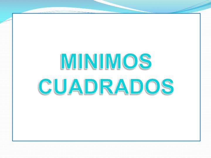 MINIMOS CUADRADOS