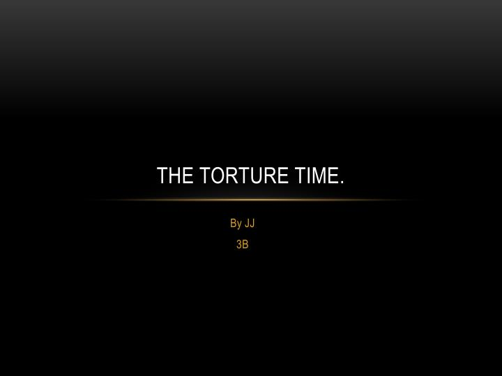 the torture time n.