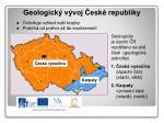 geologick v voj esk republiky