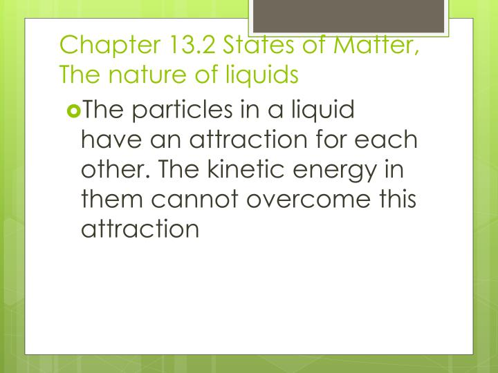 chapter 13 2 states of matter the nature of liquids n.