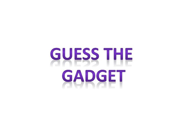 guess the gadget n.