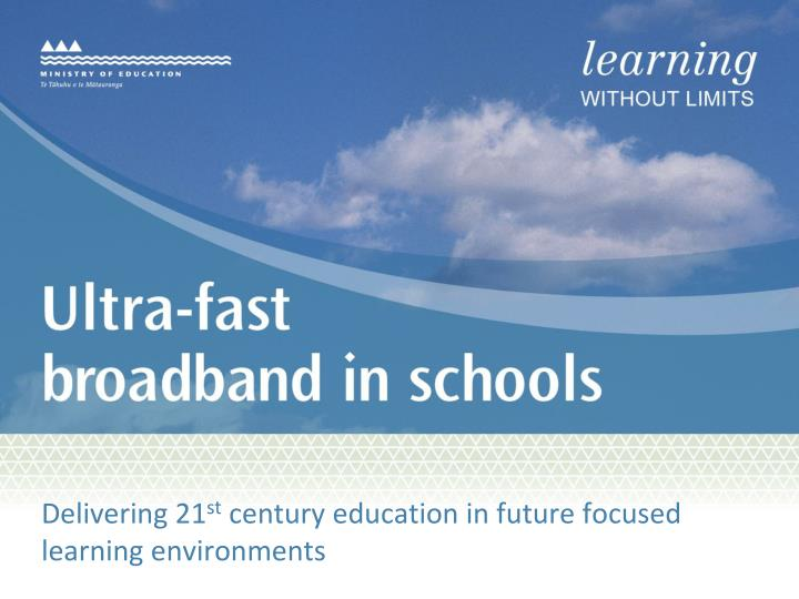 delivering 21 st century education in future focused learning environments n.