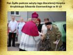 pan d o podczas wizyty jego ekscelencji ksi dza arcybiskupa edwarda ozorowskiego w iii lo