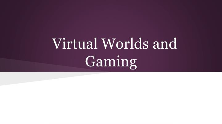 virtual worlds and gaming n.