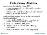 postup banky akviz cia