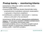 postup banky monitoring klienta