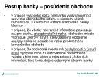 postup banky pos denie obchodu1