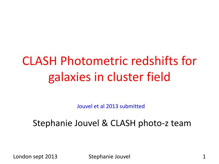 clash photometric redshifts for galaxies in cluster field n.