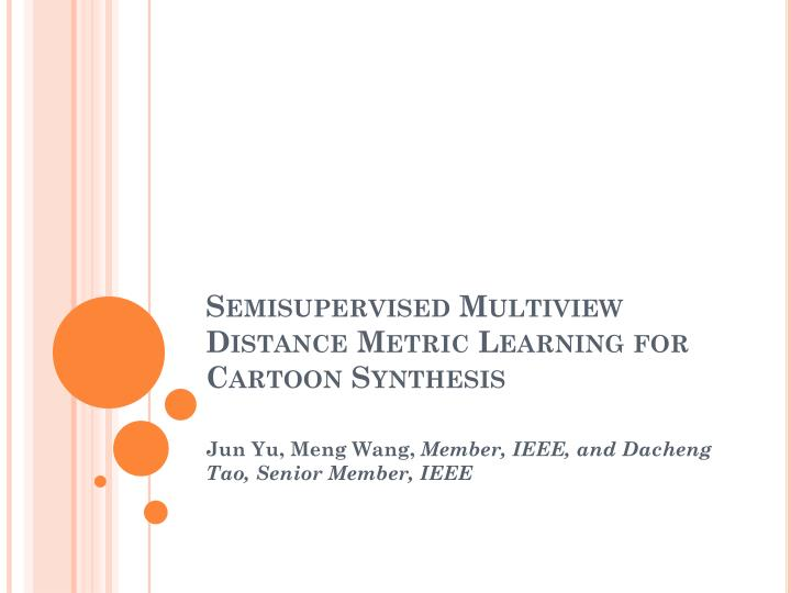 semisupervised multiview distance metric learning for cartoon synthesis n.