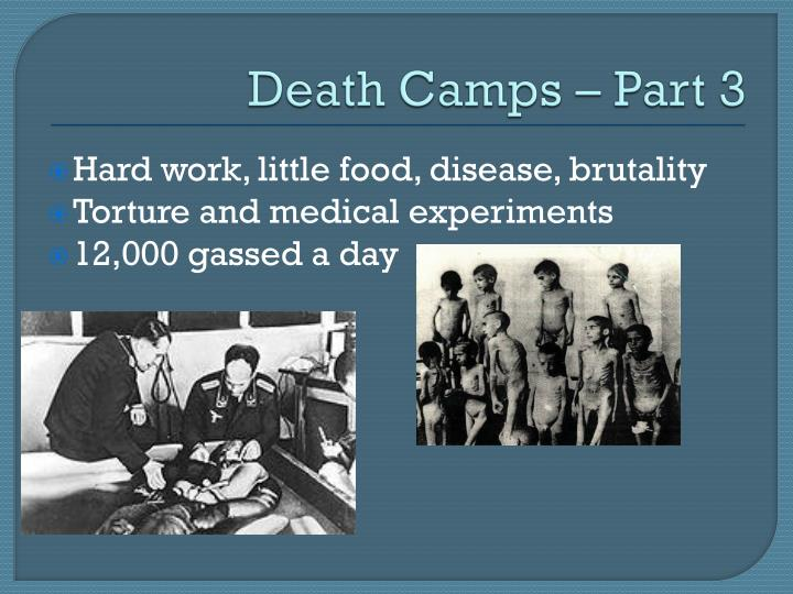 Death Camps – Part 3
