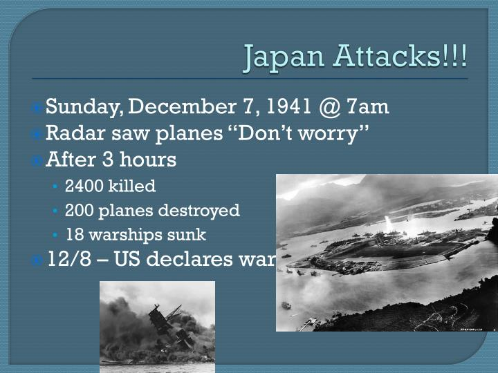 Japan Attacks!!!