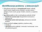 i dentifikovanj e problema u dolescenciji 2