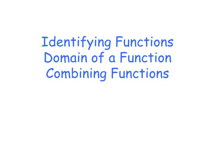 identifying functions domain of a function combining functions n.