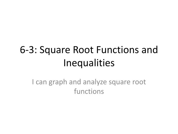 6 3 square root functions and inequalities n.