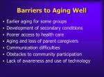 barriers to aging well