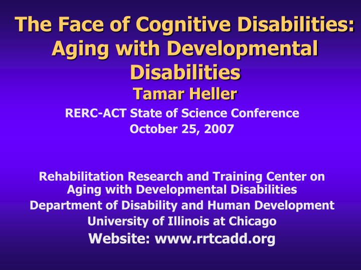 the face of cognitive disabilities aging with developmental disabilities tamar heller n.