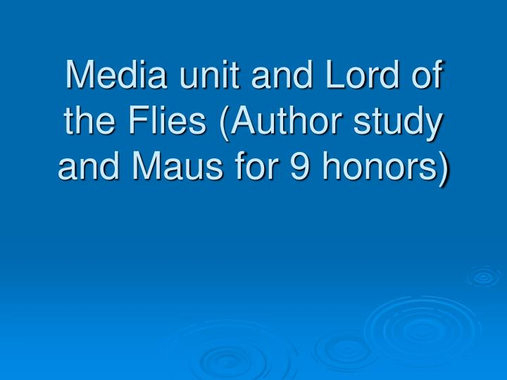 media unit and lord of the flies author study and maus for 9 honors n.