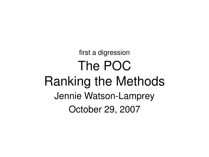 first a digression the poc ranking the methods n.