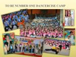 to be number one dancercise camp