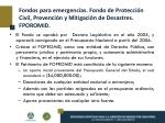 fondos para emergencias fondo de protecci n civil prevenci n y mitigaci n de desastres fporomid