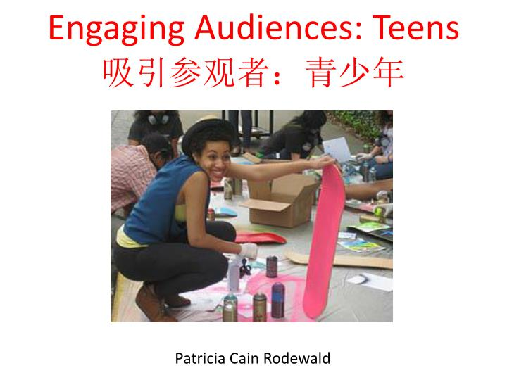 engaging audiences teens n.