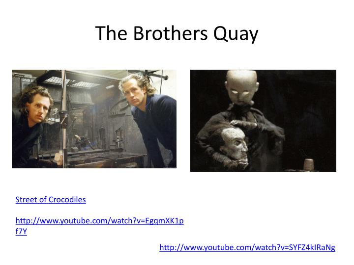 The brothers quay