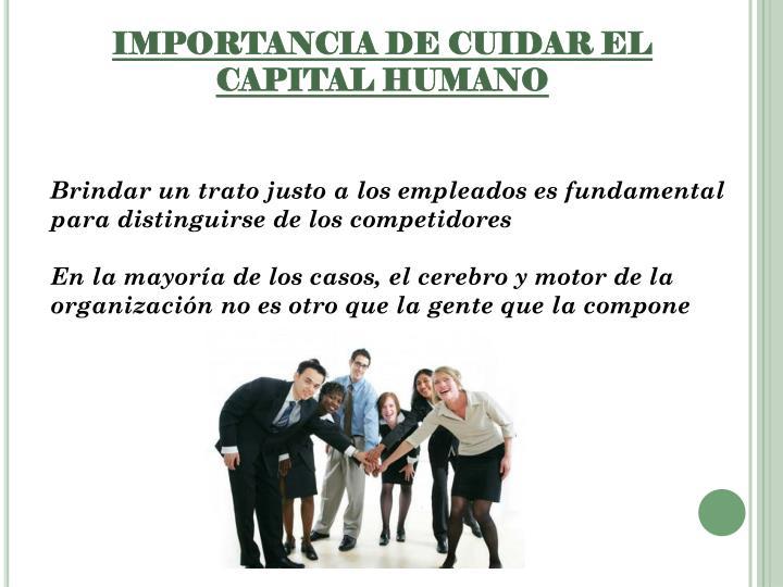 IMPORTANCIA DE CUIDAR EL CAPITAL HUMANO